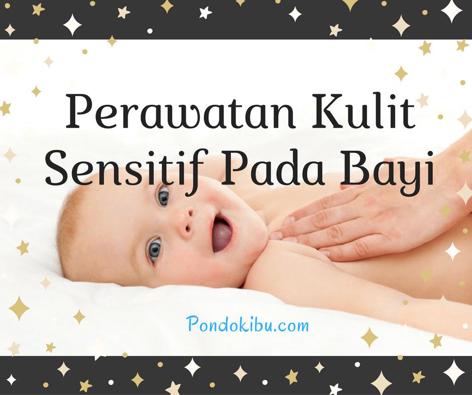 perawatan-kulit-sensitif-pada-bayi