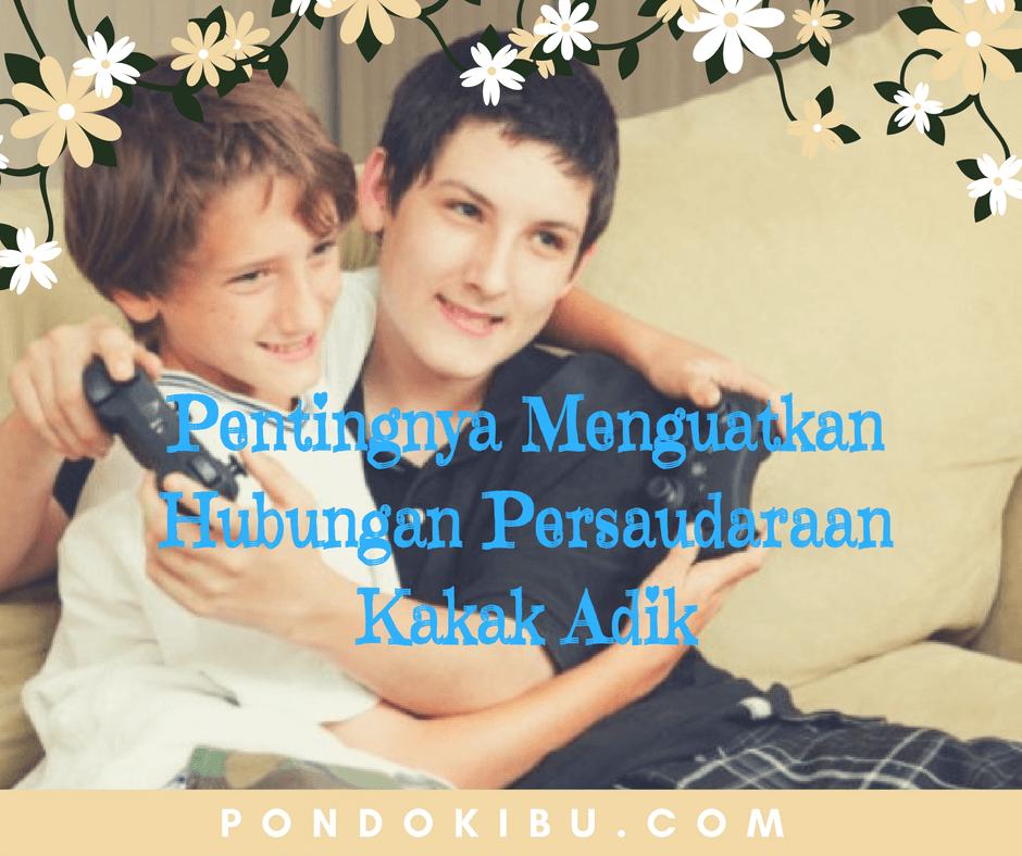 pentingnya-menguatkan-hubungan-persaudaraan-kakak-adik