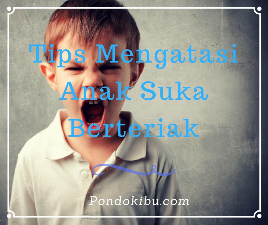 tips-mengatasi-anak-suka-berteriak