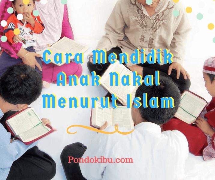 cara-mendidik-anak-nakal-menurut-islam